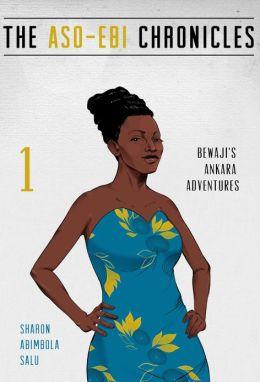 Bewaji's Ankara Adventures: A Novella (The Aso-Ebi Chronicles, Part 1)