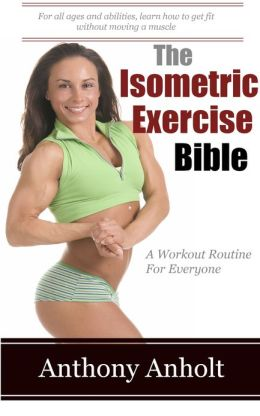 The Isometric Exercises Bible