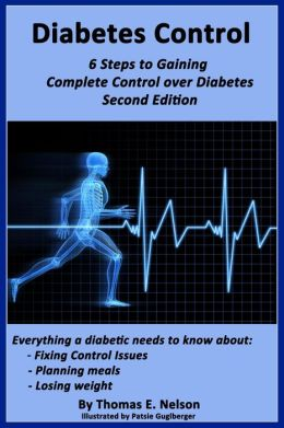 Diabetes Control -6 Steps to Gaining Complete Control over Diabetes