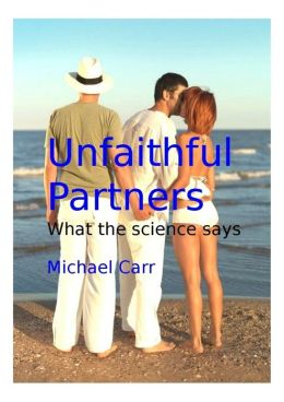 Unfaithful Partners: What the science says