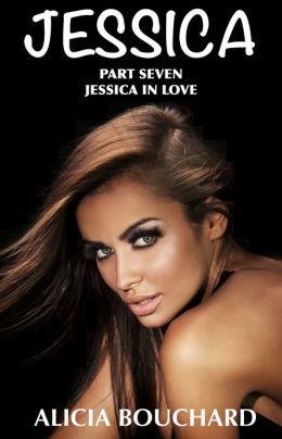 Jessica, part seven, Jessica in Love