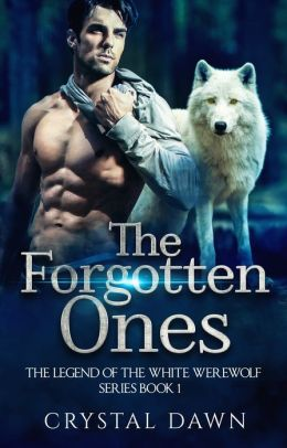Legend of the White Werewolf Series The Forgotten Ones