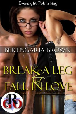 Break a Leg and Fall in Love