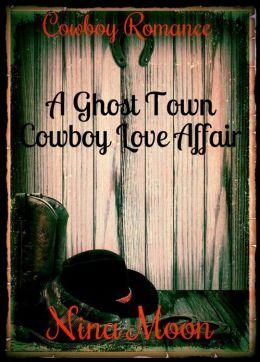 Cowboy Romance: A Ghost Town Cowboy Love Affair (The Cooper & Elizabeth Mitchell Trilogy - book 1)