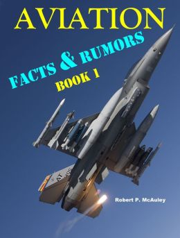 Aviation Facts & Rumors: Book I