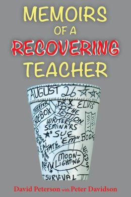 Memoirs of a Recovering Teacher