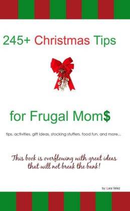 245+ Christmas Tips for Frugal Moms