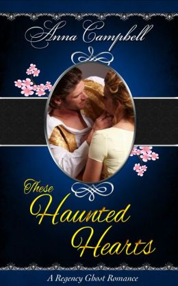 These Haunted Hearts: A Regency Ghost Romance