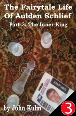 The Fairytale Life Of Aulden Schlief Part 3: The Inner-King