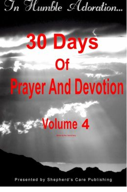 In Humble Adoration: 30 Days Of Prayer And Devotion, Volume 4