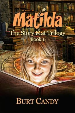 Matilda: The Story mat Trilogy : Book 1