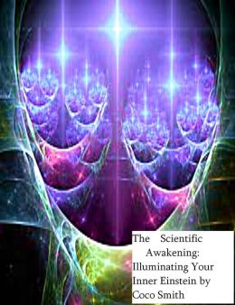 The Scientific Awakening: Illuminating Your Inner Einstein