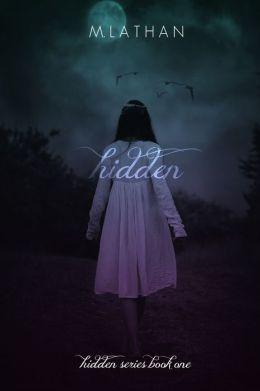 Hidden (Hidden Series Book One)