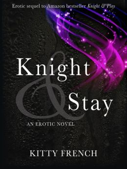 Knight and Stay (Knight Erotic Trilogy #2)