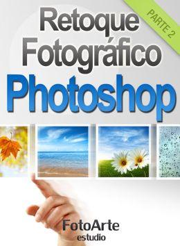 Retoque Fotográfico con Photoshop (Parte 2)