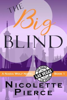 The Big Blind (Nadia Wolf Novel #1)