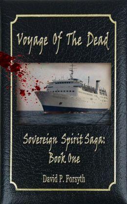 Voyage of the Dead (Book One: Sovereign Spirit Saga)