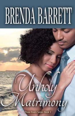 Unholy Matrimony (Three Rivers Series- Book 3)