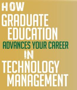 How graduate education advances your career in technology management