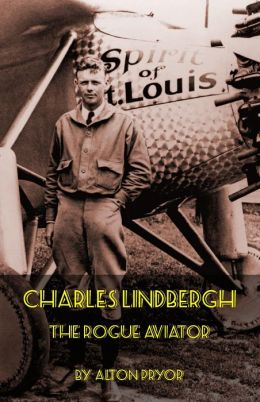 Charles Lindbergh, The Rogue Aviator