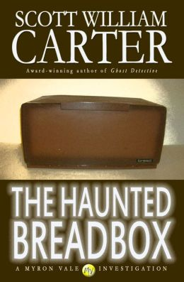 The Haunted Breadbox: A Myron Vale Investigation