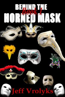 Behind The Horned Mask: Book 1