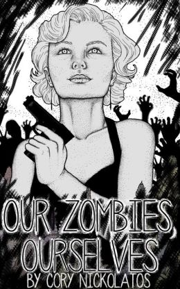 Our Zombies, Ourselves
