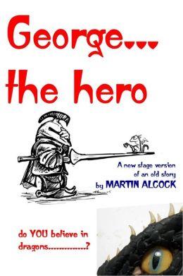 George....the Hero