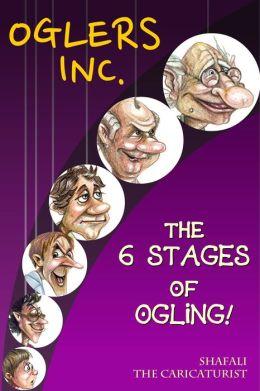 Oglers Inc.: 6 Stages of Ogling