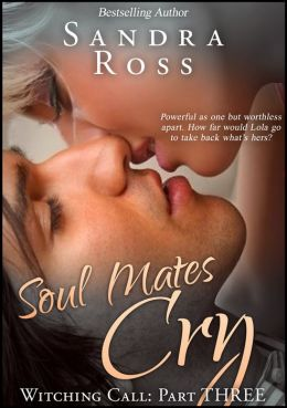 Soul Mates Cry: Witching Call Part 3