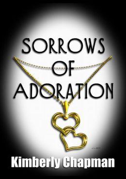 Sorrows of Adoration