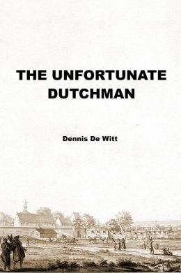 The Unfortunate Dutchman