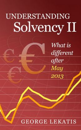 Understanding Solvency II, What is different after May 2013