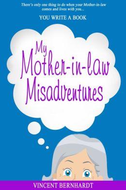 My Mother-in-law Misadventures