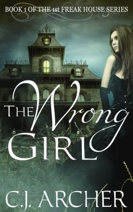 The Wrong Girl (Book 1 of the Freak House Trilogy)