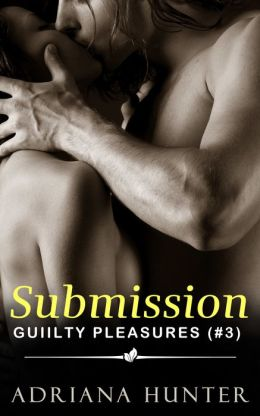Submission: Guilty Pleasures #3 (BBW Romance)
