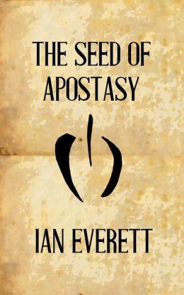 The Seed of Apostasy