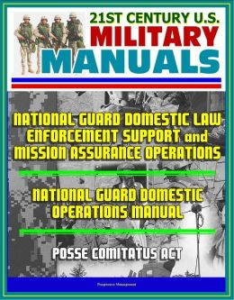 21st Century U.S. Military Manuals: National Guard Domestic Law Enforcement Support and Mission Assurance Operations, National Guard Domestic Operations Manual, Posse Comitatus Act