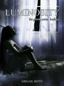 Luminosity (Gravity Series, #3)