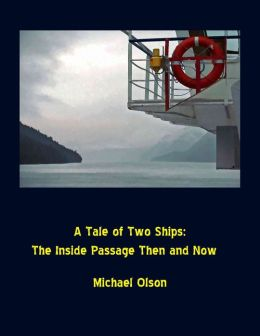 A Tale of Two Ships: The Inside Passage Then and Now