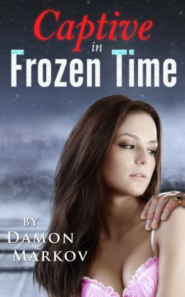 Captive in Frozen Time