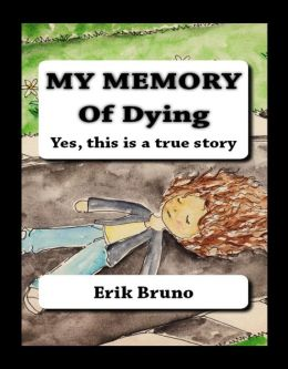 My Memory Of Dying, Yes this is a true story
