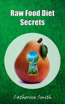 Raw Food Diet Secrets