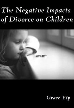 The Negative Impacts of Divorce on Children