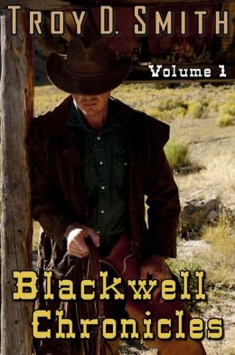 Blackwell Chronicles Volume 1
