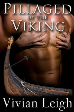 Pillaged by the Viking (Rough and Reluctant Viking Breeding)