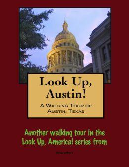 Look Up, Austin! A Walking Tour of Austin, Texas