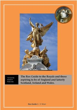 The Rex Guide to the Kings and Queens of England