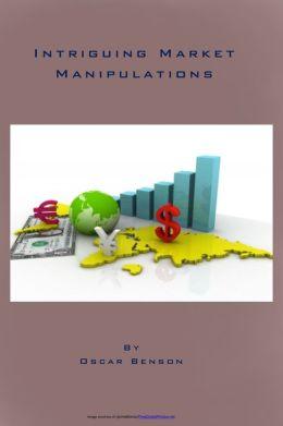 Intriguing Market Manipulations