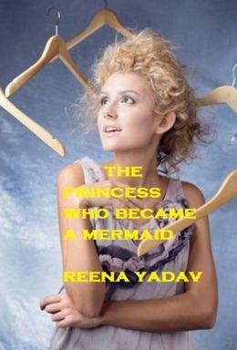 The Princess who becomes a Mermaid